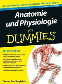 Anatomie und Physiologie fuer Dummies