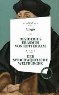 Desiderius Erasmus: Der sprichwoertliche Weltbuerger