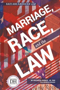 Marriage, Race, and the Law