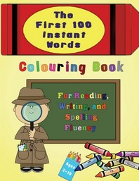 The First 100 Instant Words Colouring Book