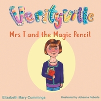 Mrs T and the Magic Pencil
