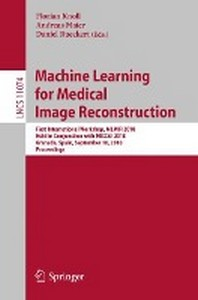 Machine Learning for Medical Image Reconstruction