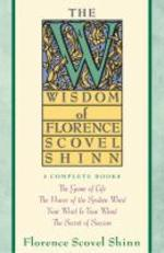 Wisdom of Florence Scovel Shinn : 4 Complete Books