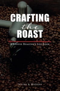 Crafting The Roast