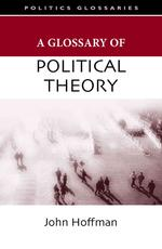 A Glossary of Political Theory