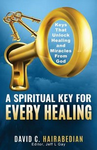 There Is a Spiritual Key for Every Healing