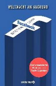 Facebook - Weltmacht am Abgrund