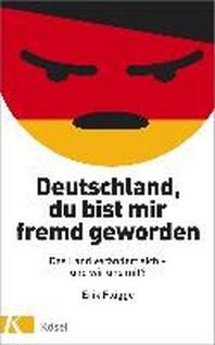 Deutschland, du bist mir fremd geworden