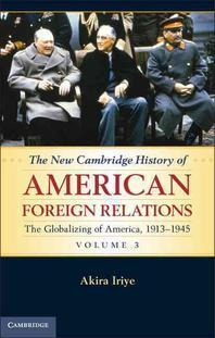 """The New Cambridge History of American Foreign Relations, Volume 3"""