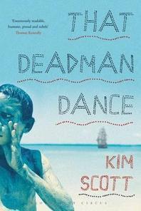 That Deadman Dance. by Kim Scott