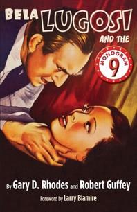 Bela Lugosi and the Monogram Nine
