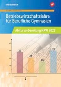 Betriebswirtschaftslehre fuer Berufliche Gymnasien. Abiturvorbereitung NRW 2023. Arbeitsheft. Nordrhein-Westfalen
