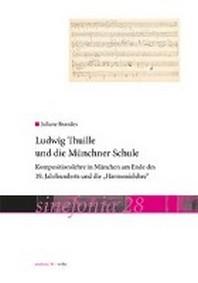 Ludwig Thuille und die Muenchner Schule