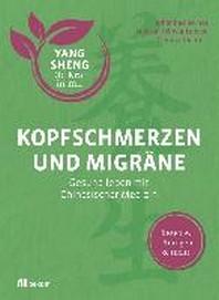 Kopfschmerzen und Migraene (Yang Sheng 5)