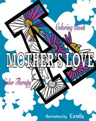 A Mothers Love Coloring Book
