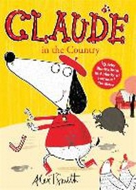Claude in the Country. by Alex T. Smith