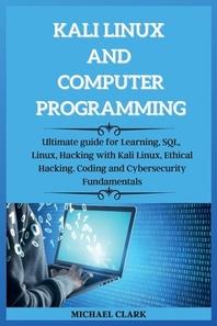 KALI LINUX AND computer PROGRAMMING