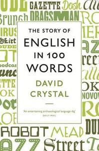 The Story of English in 100 Words. David Crystal