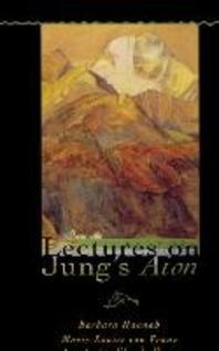 Lectures on Jung's Aion (Polarities of the Psyche)