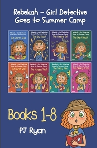 Rebekah - Girl Detective Goes to Summer Camp Books 1-8