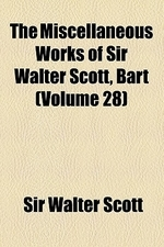 The Miscellaneous Works of Sir Walter Scott, Bart (Volume 28)