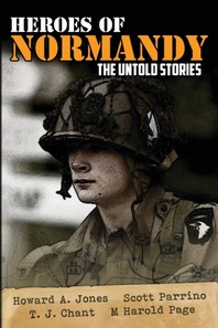 Heroes of Normandy The Untold Stories