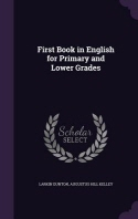 First Book in English for Primary and Lower Grades