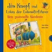 Jim Knopf und Lukas der Lokomotivfuehrer - Neue gesammelte Abenteuer