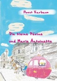 Die kleine Perine und Marie Antoinette