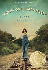 Moon over Manifest (2011 Newbery Medal Winner)