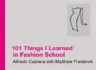101 Things I Learned (R) in Fashion School
