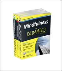 Mindfulness For Dummies Collection - Mindfulness For Dummies/Mindfulness at Work For Dummies/Mindful Eating For Dummies