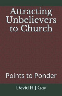 Attracting Unbelievers to Church