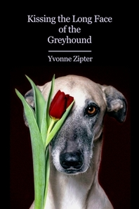 Kissing the Long Face of the Greyhound