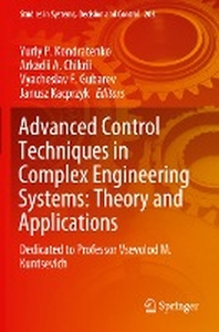 Advanced Control Techniques in Complex Engineering Systems