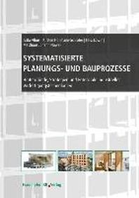 Systematisierte Planungs- und Bauprozesse.