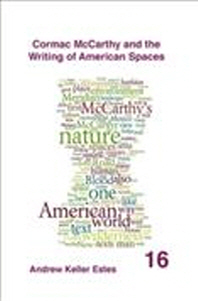 Cormac McCarthy and the Writing of American Spaces