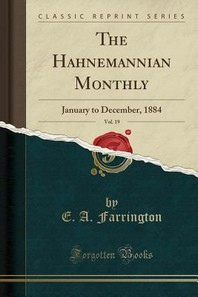 The Hahnemannian Monthly, Vol. 19