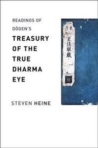 "Readings of Dōgen's ""Treasury of the True Dharma Eye"""