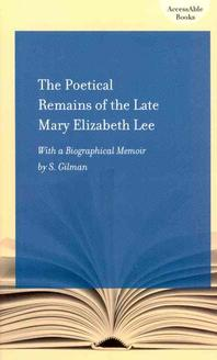 The Poetical Remains of the Late Mary Elizabeth Lee