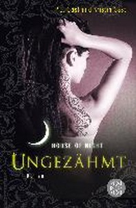 House of Night 04. Ungezaehmt