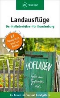 Landausfluege - Der Hofladenfuehrer fuer Brandenburg
