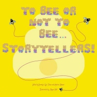 To Bee or Not to Bee...Storytellers
