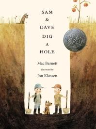 Sam & Dave Dig a Hole (2015 Caldecott Honor)
