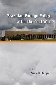 Brazilian Foreign Policy After the Cold War