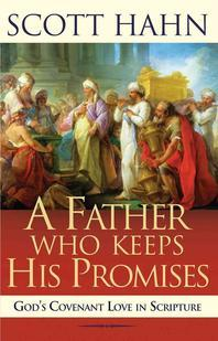 Father Who Keeps His Promises : God's Covenant Love in Scripture