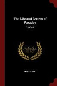 The Life and Letters of Faraday; Volume 2