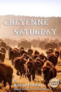 Cheyenne Saturday [Large Print]