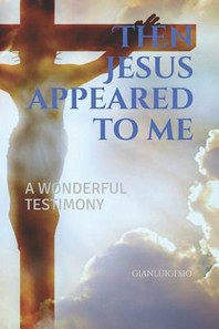 Then Jesus appeared to me