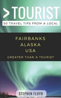 Greater Than a Tourist- Fairbanks Alaska USA